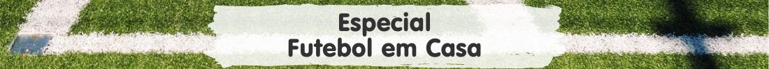 Especial futebol em casa.png